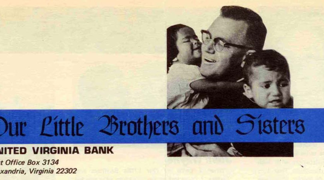 Our Little Brothers and Sisters, Inc., established in Virginia by Frank and Polly Krafft to raise funds for NPH in 1968